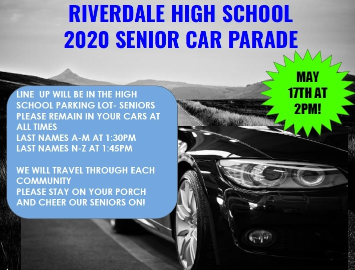 Senior Car Parade- MAY 17TH 2PM- Line up in the High School parking lot Last names A-M at 1:30pm N-Z at 1:45pm